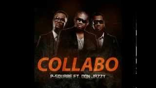 P-Square ft. Don Jazzy – Collabo  (Dj Lux Zaylar Afro Tribal Mix)