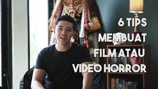 6 TIPS MEMBUAT FILM ATAU VIDEO HORROR width=