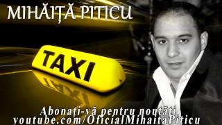 Mihaita Piticu - Taxi du-ma unde vrei ( Cover ) HiT