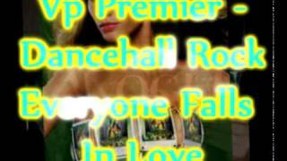 Vp Premier - Everyone Falls In Love Remix - Tanto Metro & Devonte - Dancehall Rock