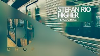 Stefan Rio - Higher (Official Video)