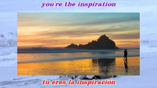 Chicago ~~ You're the inspiration ~~ Contiene subtitulos en ingles y español