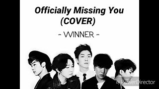 WINNER -  OFFICIALLY MISSING YOU (COVER - LYRIC)