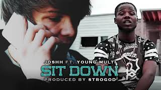 JOSHH ft. YOUNG MULTI - SITDOWN (prod. Strogod) [REUPLOAD]