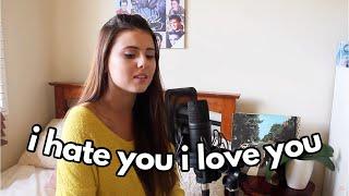 """I hate you I love you"" ~ Gnash ft. Olivia O'Brien | Bree Lenehan cover"
