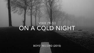 VIXX (빅스) - On a Cold Night (차가운 밤에) [Hangul/Romanized/Eng Trans]