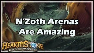 [Hearthstone] N'Zoth Arenas Are Amazing