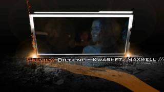 Diegene - Kwasi ft Maxwell TEASER.flv
