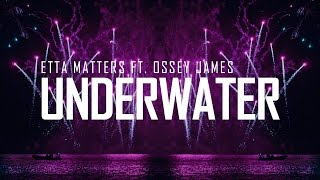 Etta Matters ft. Ossey James - Underwater