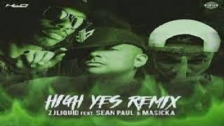 Sean Paul x Masicka  -  High Yes Remix