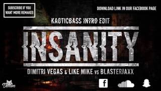 Dimitri Vegas & Like Mike vs Blasterjaxx - Insanity (Intro Edit)