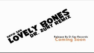 David San - Lovely Bones (Dr. Zuny Remix) Preview