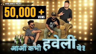 Aao Kabhi Haveli Pe || Sid X Raahul X Shanky || The Party Anthem || rb Media Works ||