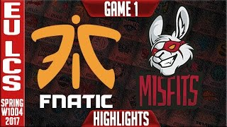 Fnatic vs Misfits Game 1 Highlights - EU LCS W10D4 Spring 2017 - FNC vs MSF G1