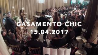 CASAMENTO CHIC - ENTRADA DO NOIVO - Thank You for Loving Me - Bon Jovi  - 15.04.2017
