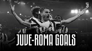 Juventus vs Roma: Top 10 Goals!