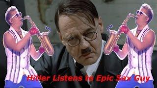 Hitler listens to Epic Sax Guy