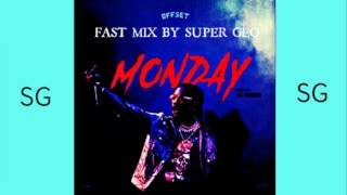 Offset - Monday ( Prod. OG Parker x Deko ) ( FAST MIX BY SUPER GEO )