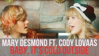 """Baby, It's Cold Outside"" (Mary Desmond Cover ft. Cody Lovaas)"