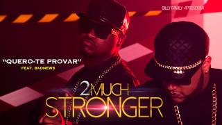 2Much Feat. Bad News - Quero-te Provar (Official Audio)