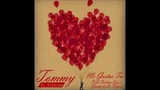 Tommy El Elegido - Me Gustas Tu (Prod: Cristian Kriz y Juanji De La Fragua)