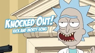 """KNOCKED OUT!"" (Rick and Morty Remix) 