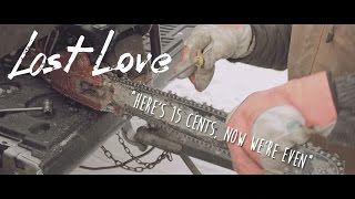 Lost Love - Here's 15 Cents, Now We're Even (Official Video)