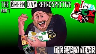 The Green Day Retrospective (Episode 1): The Early Years | The Rock Critic Episode #12