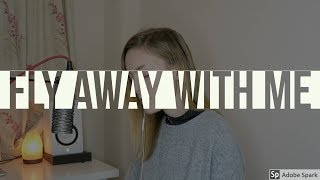 Fly Away With Me - Aymee Weir (Tom Walker Cover)