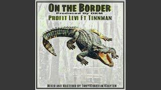 On the Border (feat. Tinn Man)