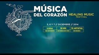 MÚSICA DEL CORAZÓN - HEALING MUSIC FESTIVAL 2014