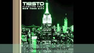 5.- Someone Somewhere (Dj Tiësto - Club Life Vol.4 New York) [Descargar Álbum Completo]
