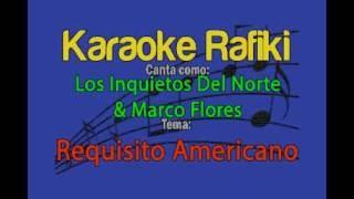 Los Inquietos Del Norte & Marco Flores - Requisito Americano Karaoke Demo