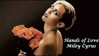 Hands of Love - Miley Cyrus (Sub. al español)