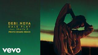 Debi Nova - Dale Play (Printz Board Remix)[Audio] ft. Sheila E.
