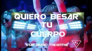 StarMusic--Quiero Besar Tu Cuerpo Preview (Official)