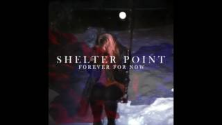 Shelter Point - Forever For Now