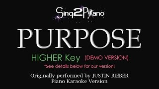 Purpose (Higher Key - Piano karaoke demo) Justin Bieber
