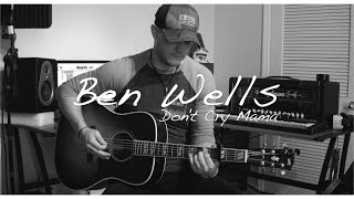Ben Wells - Don't Cry Mama