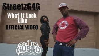 StreetzG4G - What It Look Like OFFICIAL VIDEO