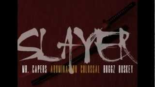 @MrCapers- Slayer (feat. Abomination Colossal & Buggz Buskey) [DOWNLOAD in description]