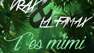 Vrax & La Famax - T'es Mimi  // La Famax Records //