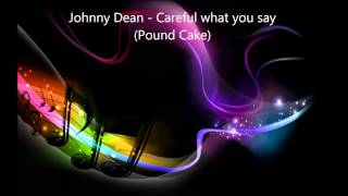 Johnny Dean - Careful what you say (lyrics in description)