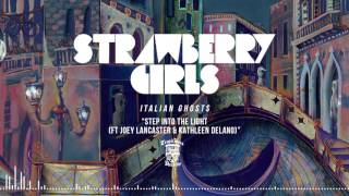 STRAWBERRY GIRLS - Step Into The Light (Ft. Joey Lancaster and Kathleen Delano) (Official Stream)