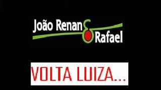 JOÃO RENAN E RAFAEL - VOLTA LUIZA.wmv