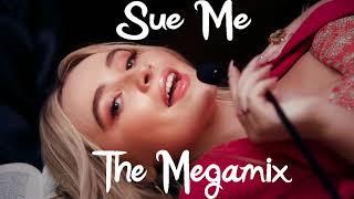SUE ME (The Megamix) - Sabrina Carpenter, Melanie Martinez, Ryn Weaver, Taylor Swift...