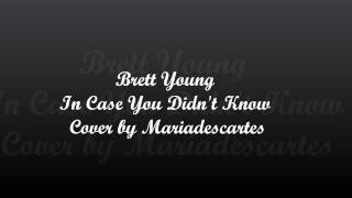 Brett Young - In Case You Didn't Know Cover & Lyrics