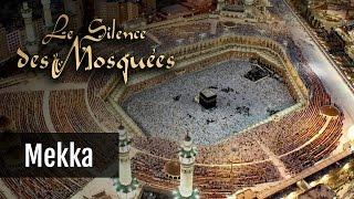 Le Silence des Mosquées • « Mekka »