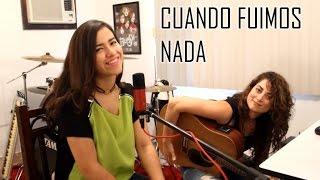 Cuando Fuimos Nada - Joss Favela (cover) Natalia Aguilar con Lilia Noriega