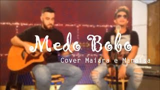 Rodrigo Rodrigues - Medo Bobo (Cover Maiara e Maraísa)